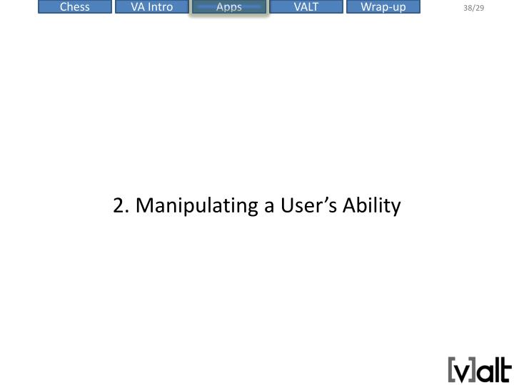 2. Manipulating a User's Ability
