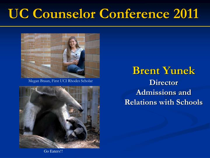 Brent yunek director admissions and relations with schools
