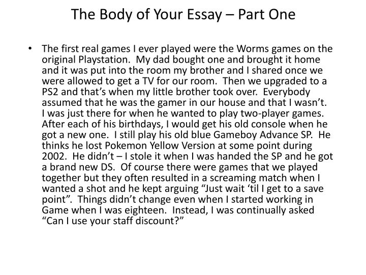 The Body of Your Essay  Part One