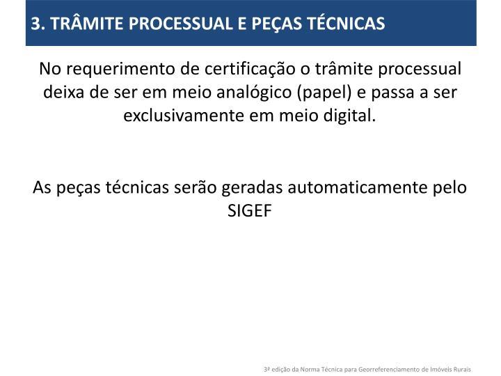 3. TRÂMITE PROCESSUAL E PEÇAS TÉCNICAS