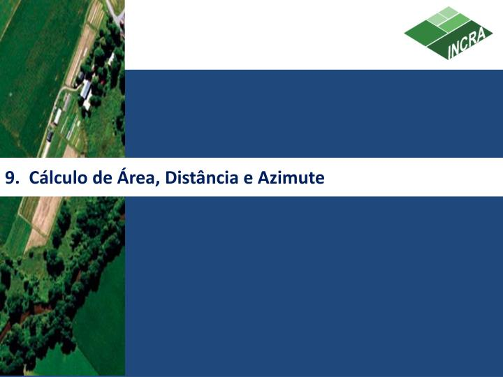 9.  Cálculo de Área, Distância e Azimute