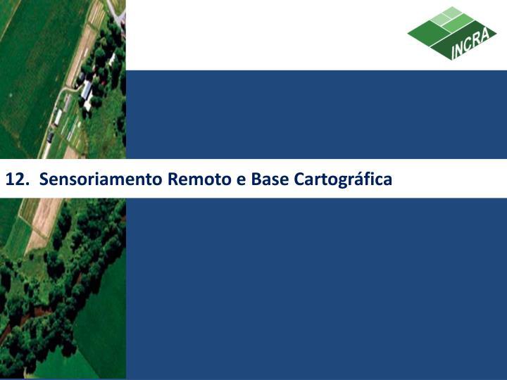 12.  Sensoriamento Remoto e Base Cartográfica