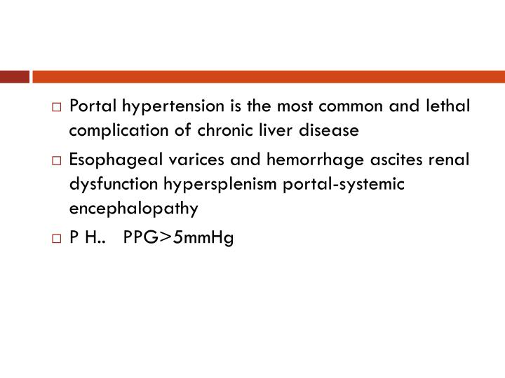 Portal hypertension is the most common and lethal complication of chronic liver disease