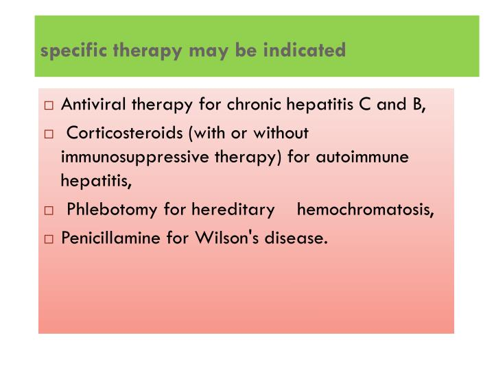 specific therapy may be indicated