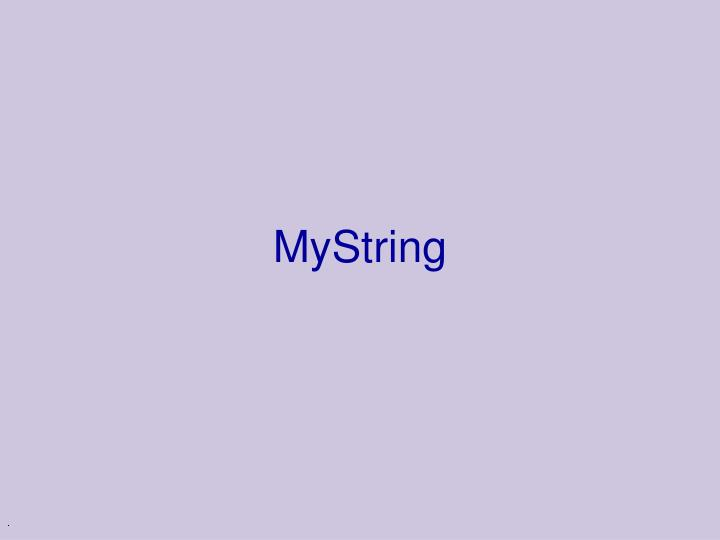 MyString