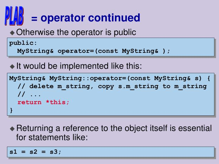 = operator continued