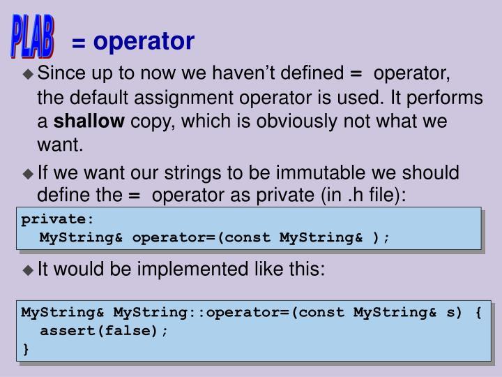 = operator