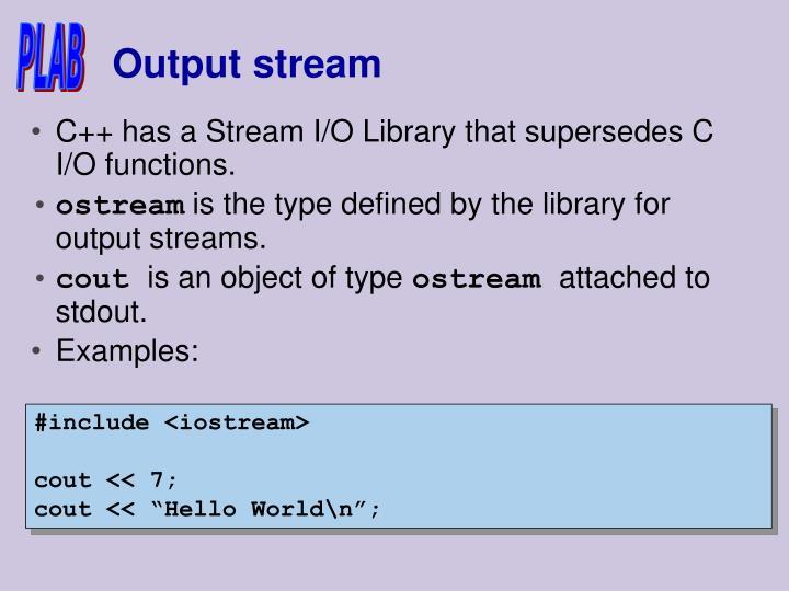 Output stream