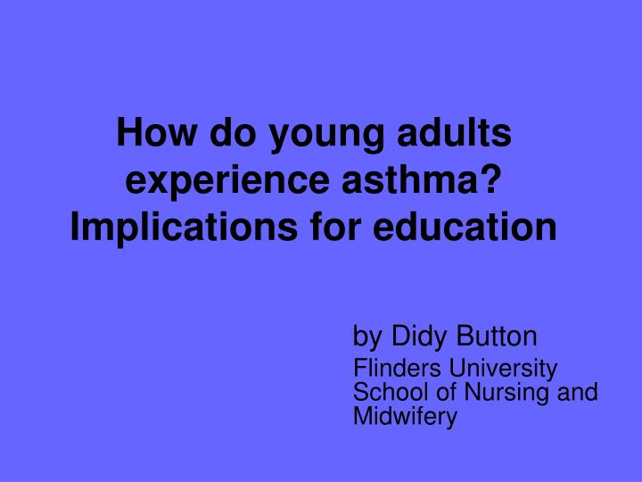 How do young adults experience asthma implications for education
