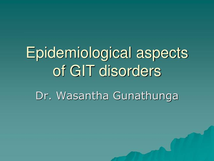 Epidemiological aspects of git disorders