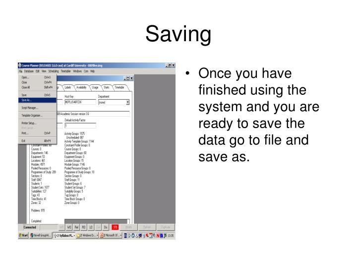 Once you have finished using the system and you are ready to save the data go to file and save as.