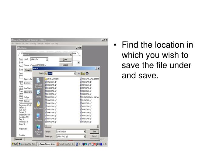 Find the location in which you wish to save the file under and save.