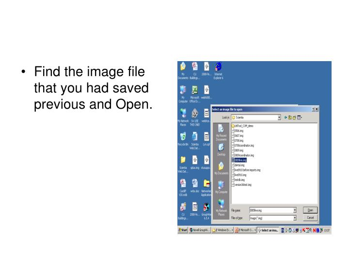 Find the image file that you had saved previous and Open.