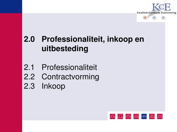 2.0 Professionaliteit, inkoop en