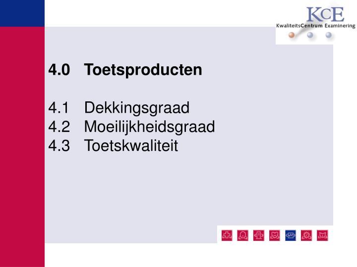 4.0 Toetsproducten