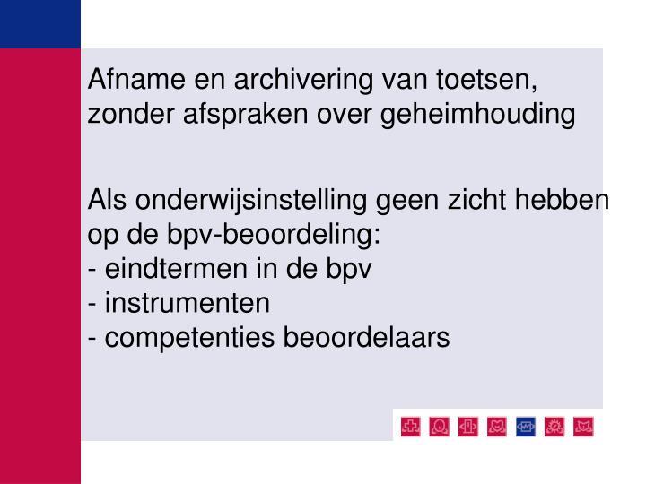 Afname en archivering van toetsen,