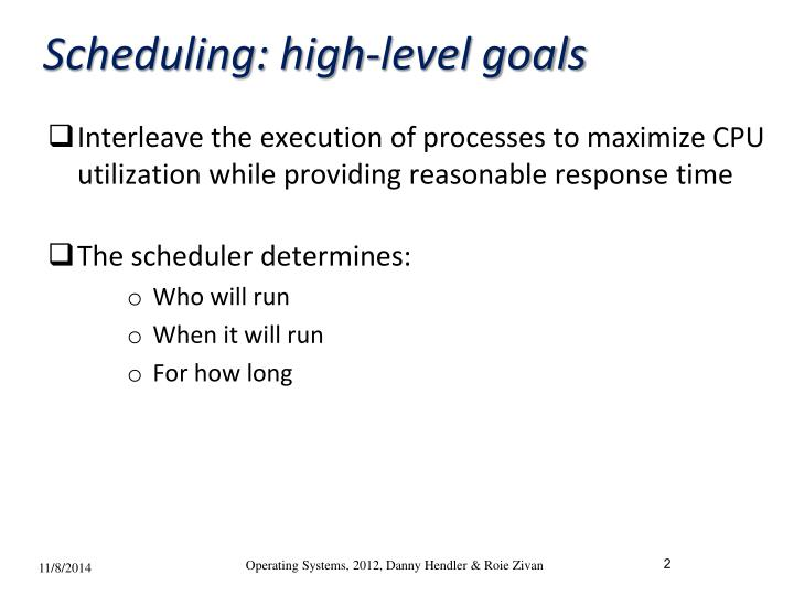 Scheduling high level goals