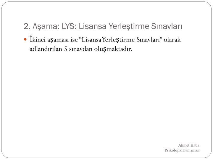 2. Aşama: LYS: Lisansa Yerleştirme Sınavları
