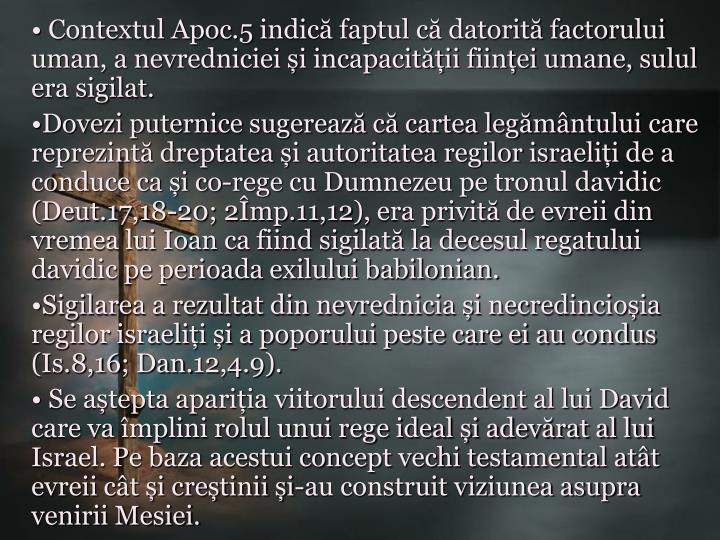 Contextul Apoc.5 indică faptul că datorită factorului uman, a nevredniciei și incapacității ființei umane, sulul era sigilat.