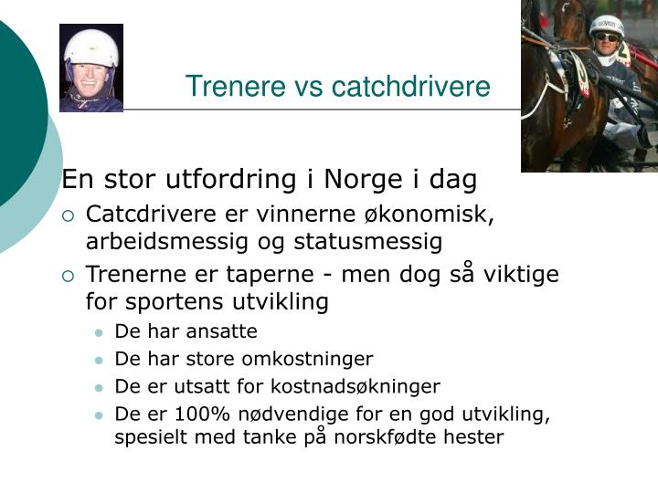 Trenere vs catchdrivere