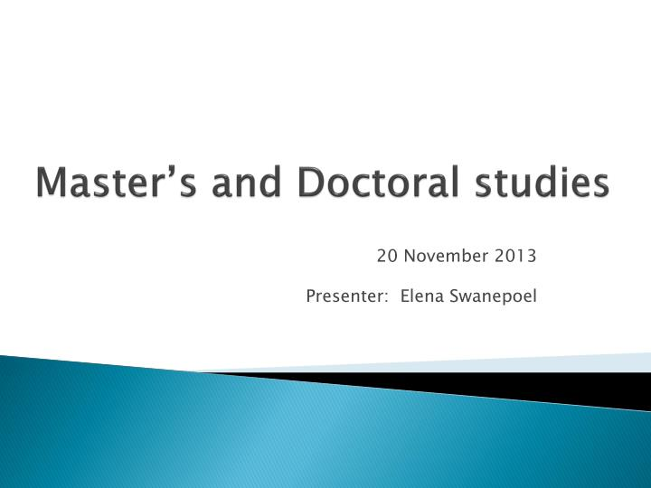 Master s and doctoral studies