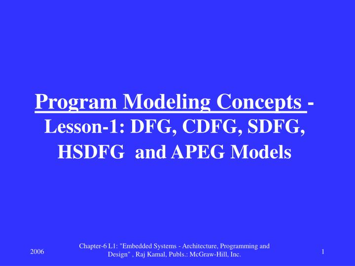 Program modeling concepts lesson 1 dfg cdfg sdfg hsdfg and apeg models