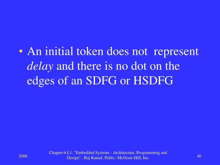 An initial token does not  represent