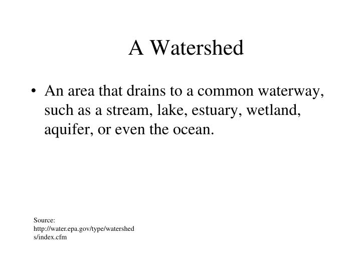 A Watershed