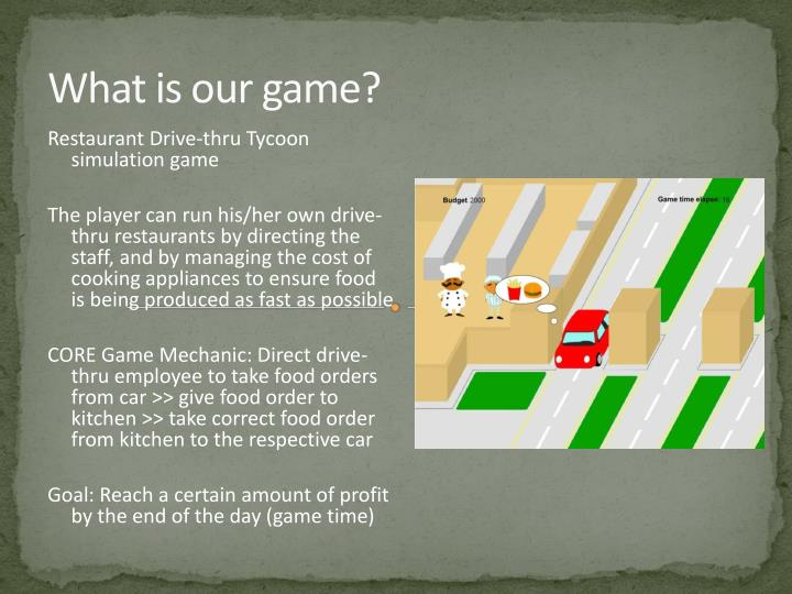 What is our game?