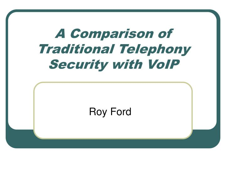 a comparison of traditional telephony security with voip