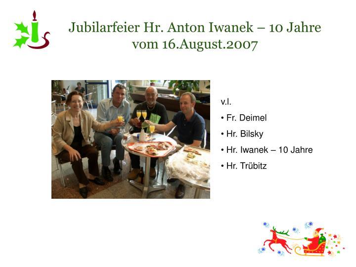 Jubilarfeier Hr. Anton Iwanek – 10 Jahre