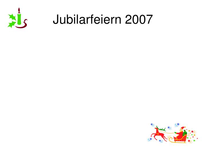 Jubilarfeiern 2007