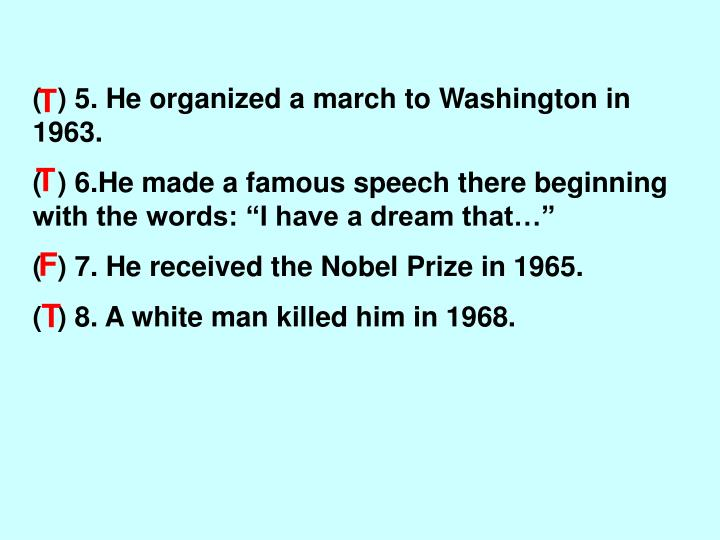 (  ) 5. He organized a march to Washington in 1963.