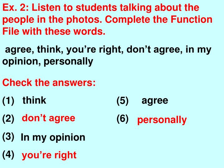 Ex. 2: Listen to students talking about the people in the photos. Complete the Function File with these words.