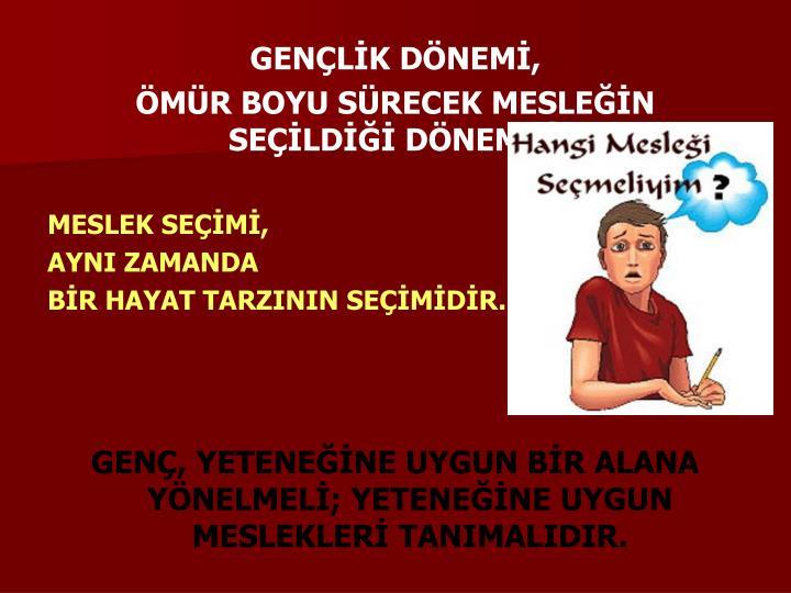 GENÇLİK DÖNEMİ,