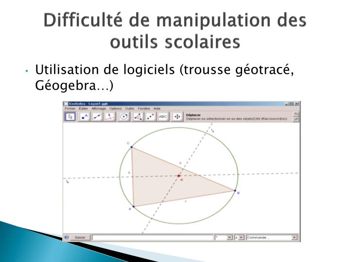 Difficulté de manipulation des outils scolaires