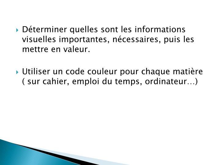 Déterminer quelles sont les informations visuelles importantes, nécessaires, puis les mettre en valeur.