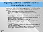 reporting and excise taxes for health plan noncompliance cont d