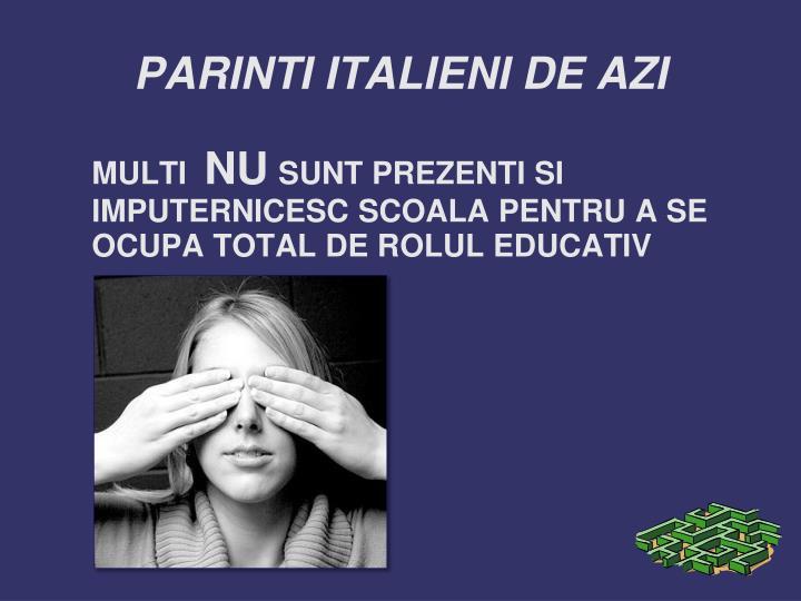 PARINTI ITALIENI DE AZI