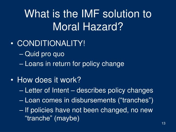 What is the IMF solution to Moral Hazard?