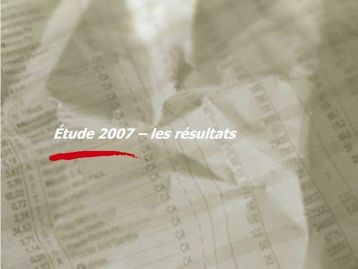 Étude 2007 – les résultats