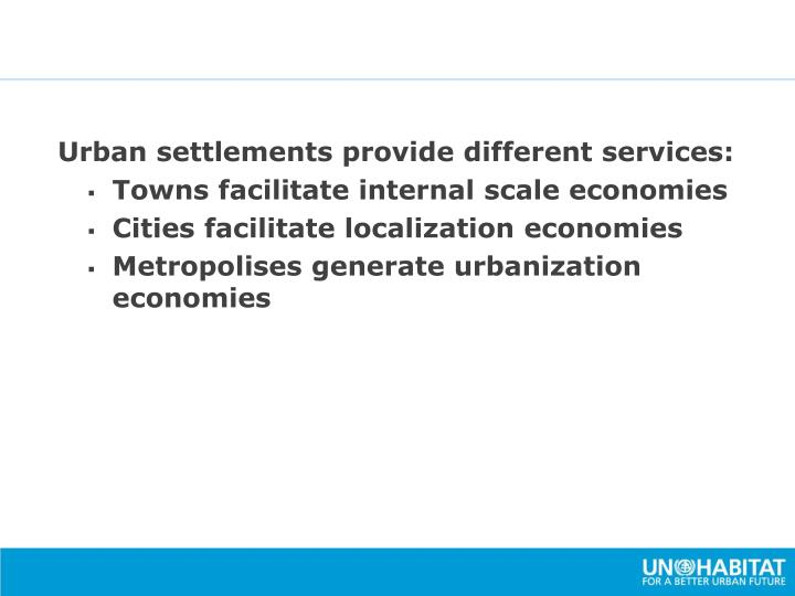 Urban settlements provide different services: