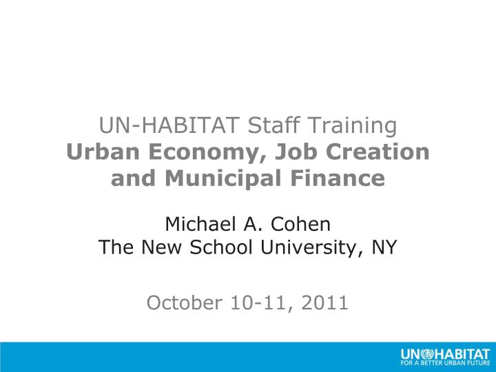 Un habitat staff training urban economy job creation and municipal finance