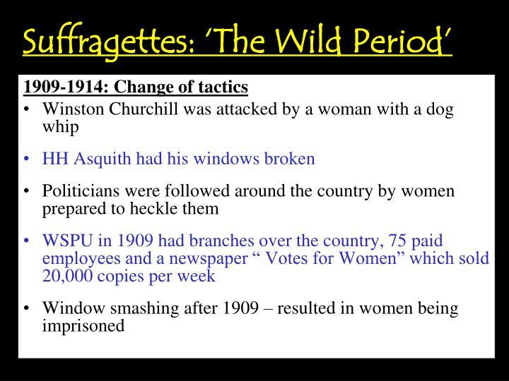 Suffragettes: 'The Wild Period'