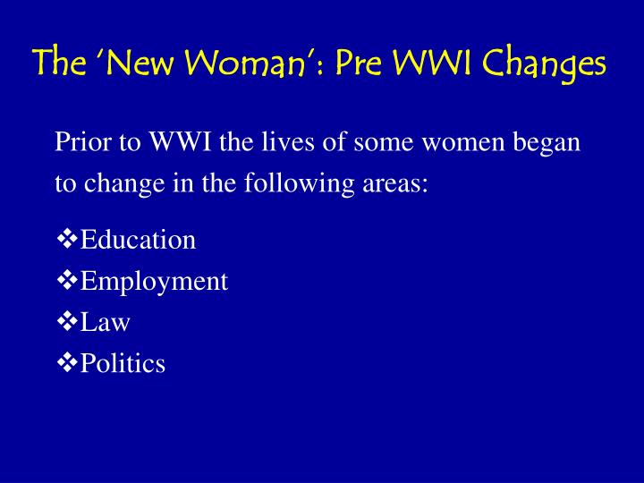 The 'New Woman': Pre WWI Changes