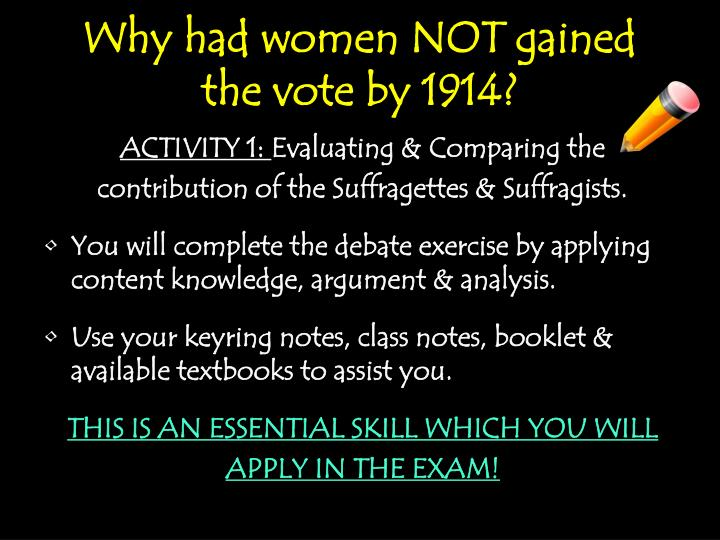 Why had women NOT gained the vote by 1914?