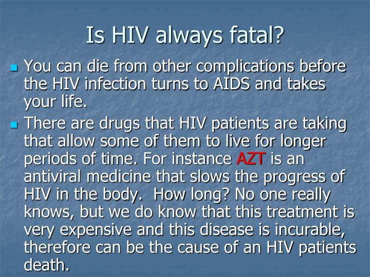 Is HIV always fatal?