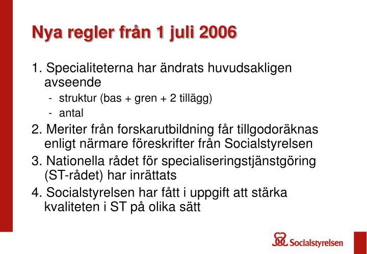 Nya regler från 1 juli 2006