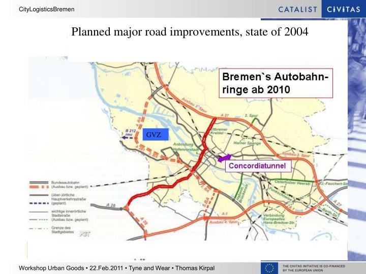 Planned major road improvements, state of 2004
