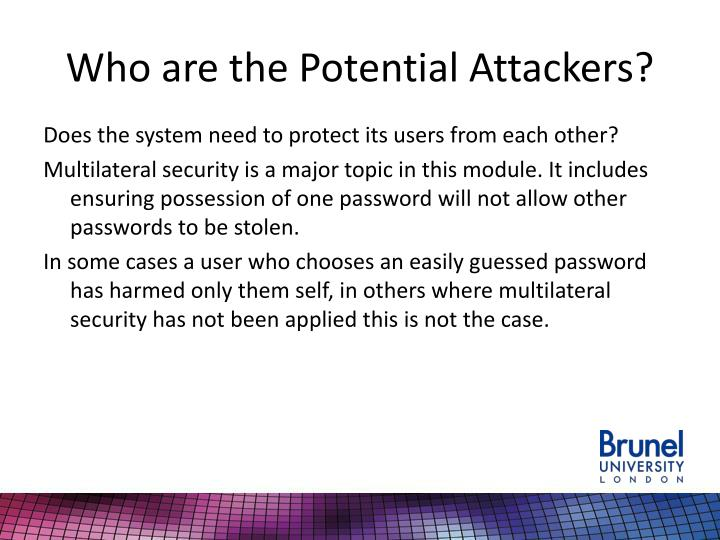 Who are the Potential Attackers?